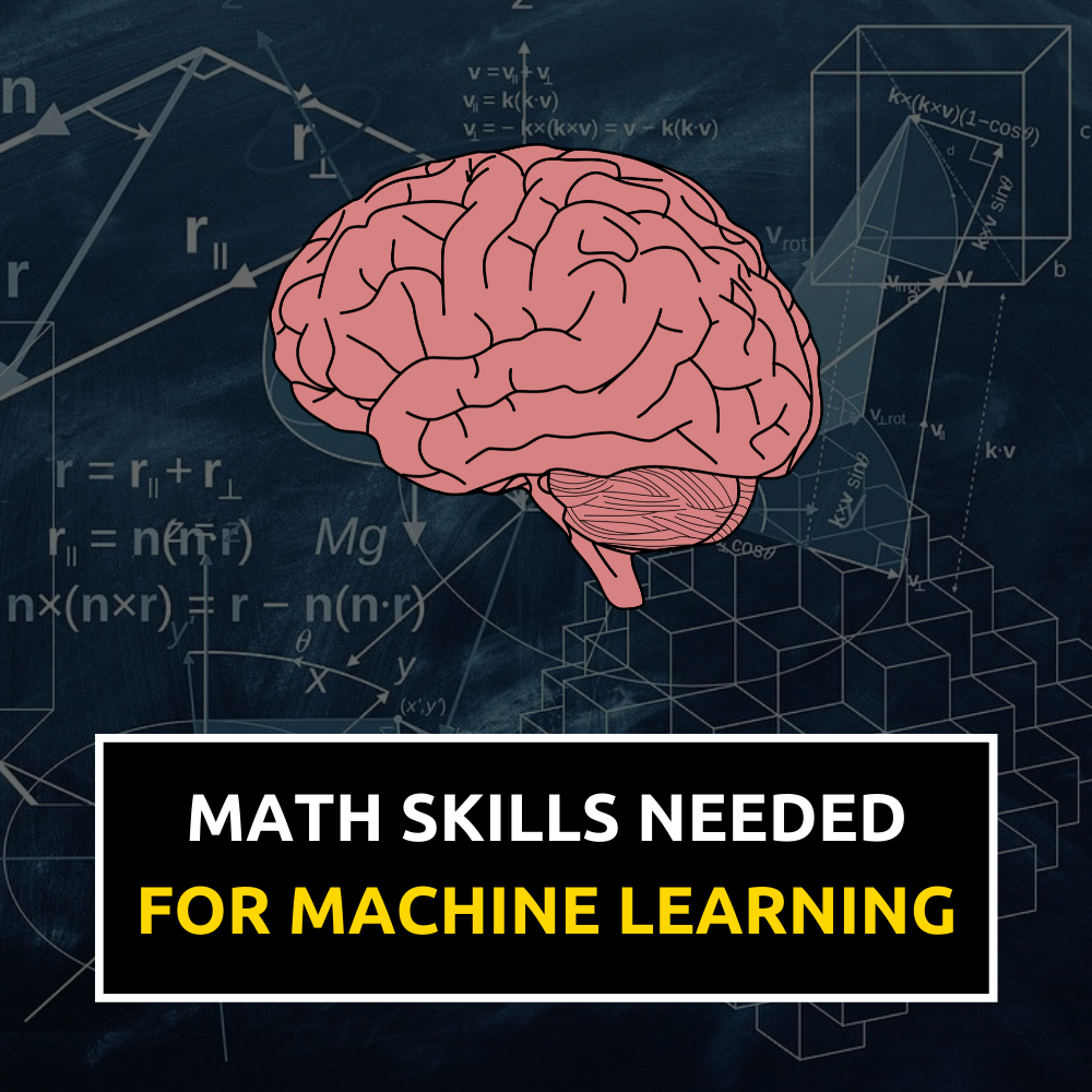 Mathematical Skills Needed For Machine Learning